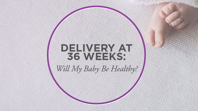 Delivery At 36 Weeks