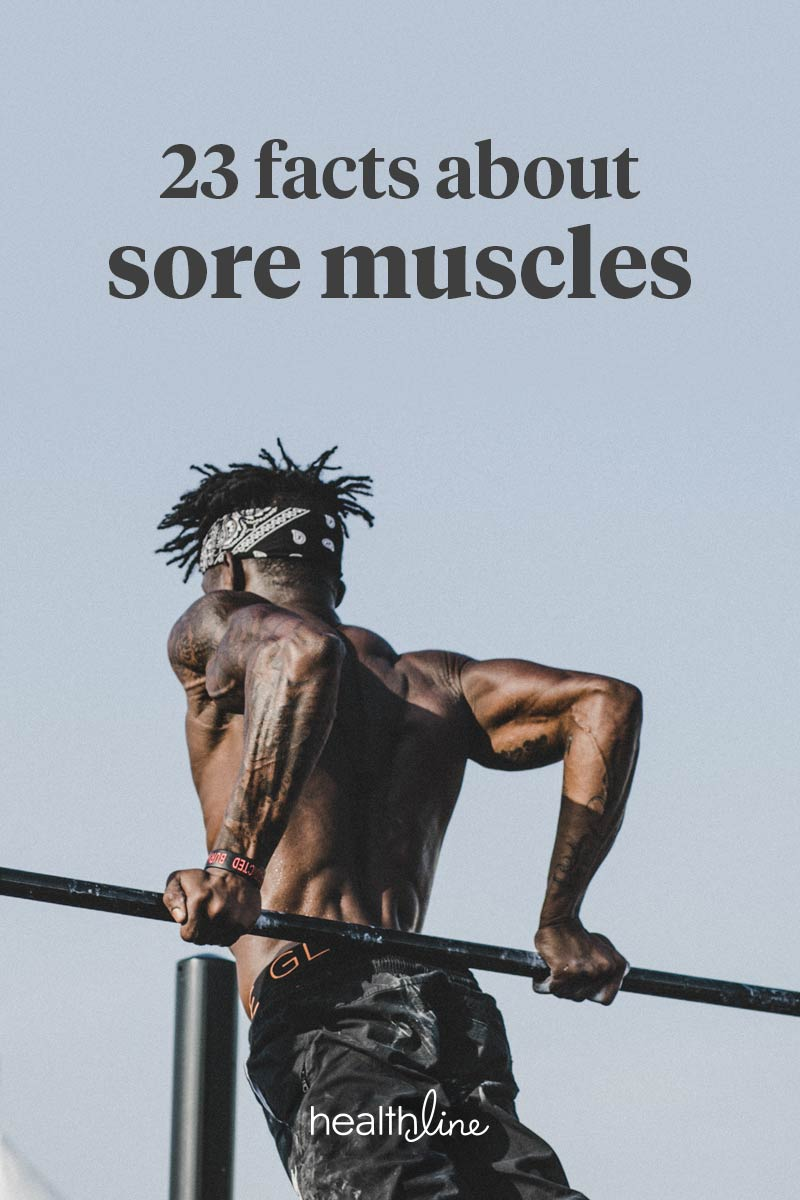 sore muscles: 23 things to know, from tips for relief to prevention
