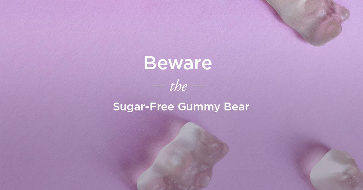 Why Sugar-Free Gummy Bears Hurt Your Bowels