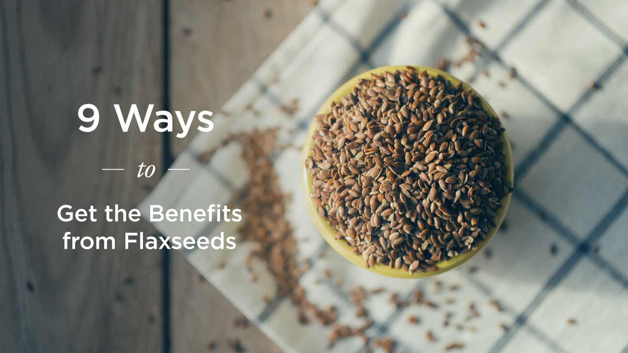 Flaxseed for Healthy Benefits