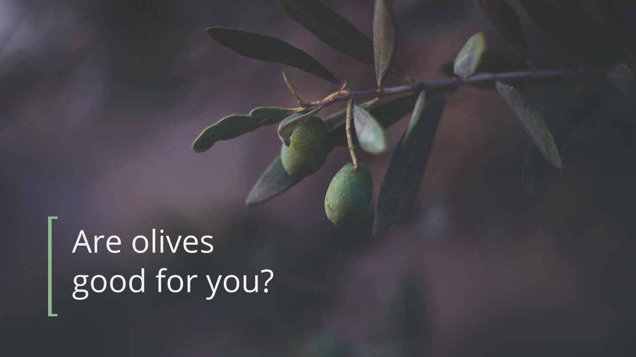 Are olives good for you