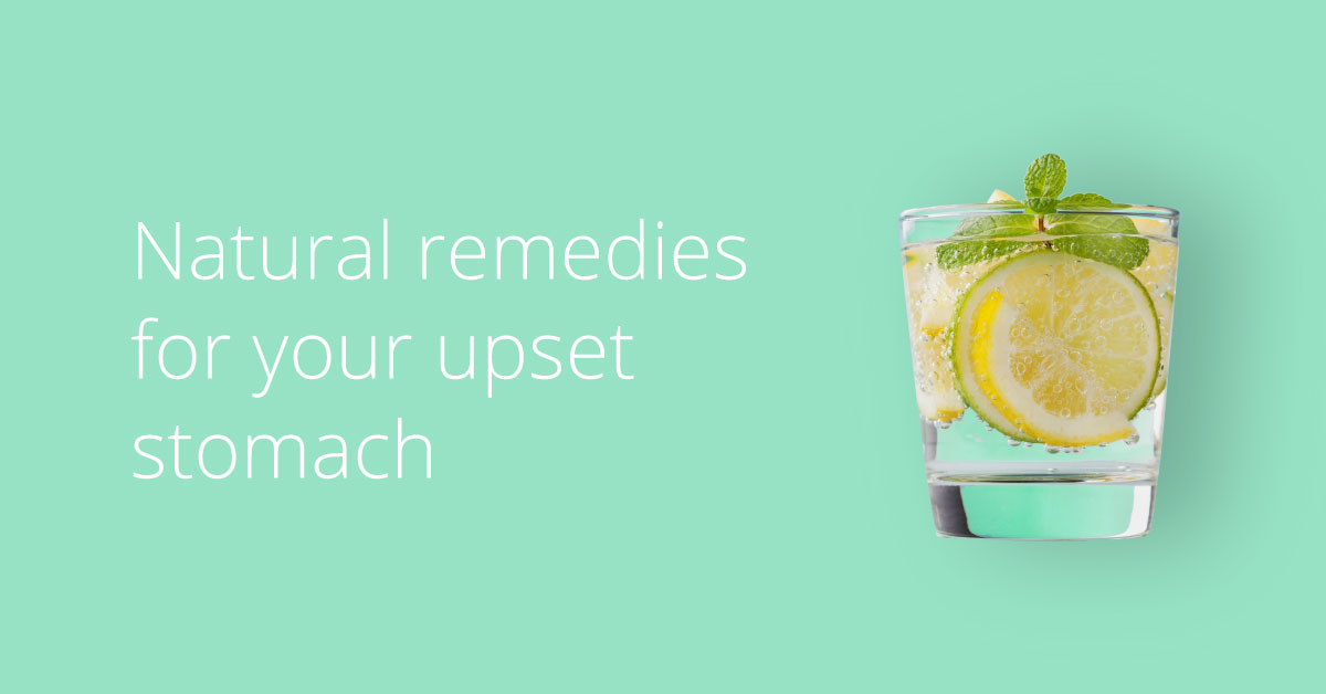 Upset Stomach 7 Natural Remedies