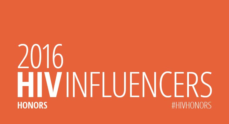 HIV Influencers Honors: The 27 Most Influential Voices in HIV/AIDS for 2016