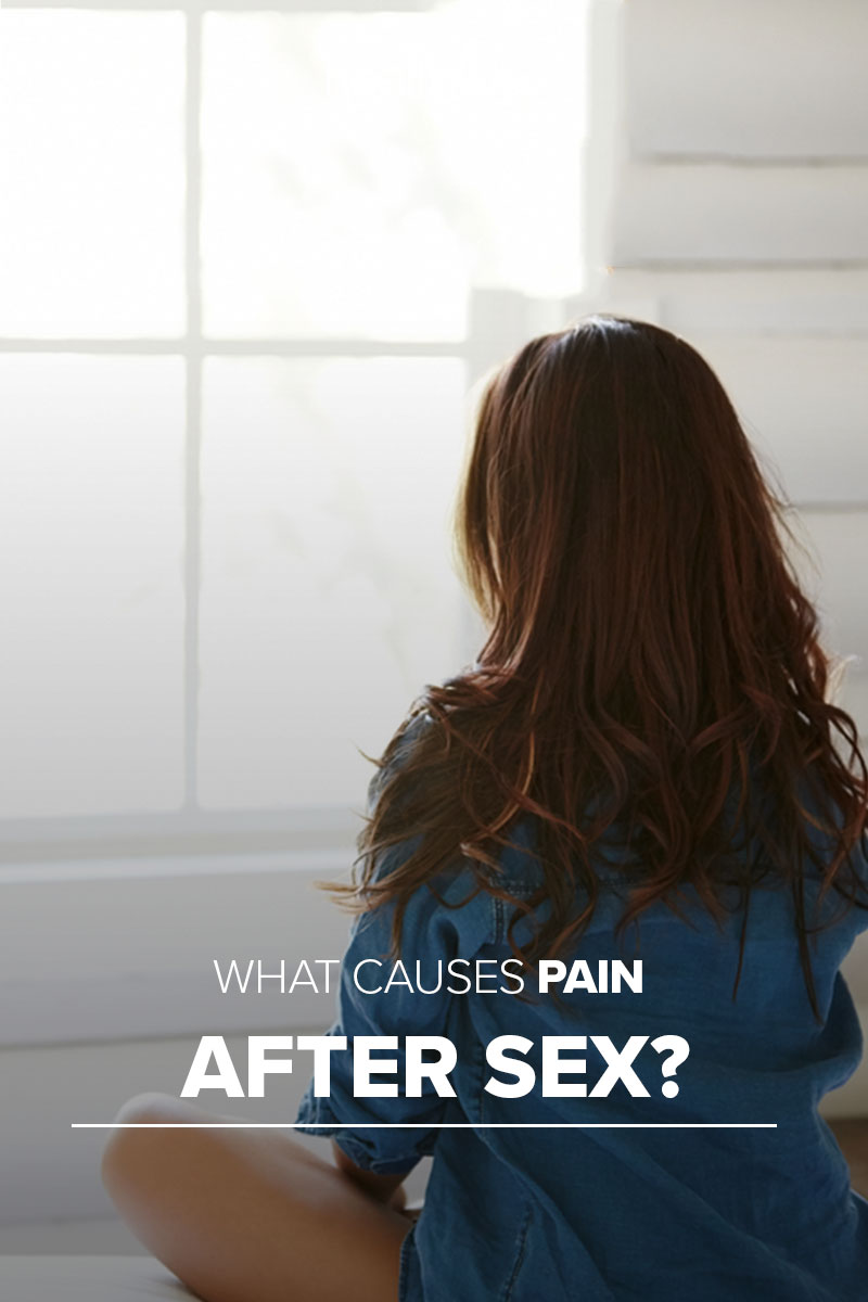 Why do i hurt after sex