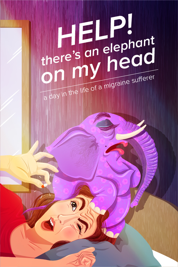 Help! There\'s an Elephant on My Head: Living With a Migraine