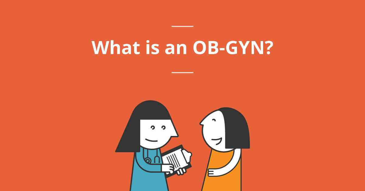 What Is an OB-GYN?