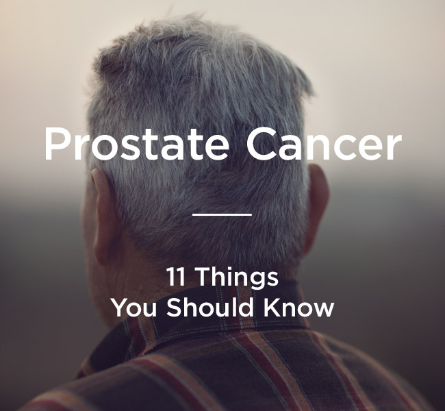 11 Things You Don't Know About Prostate Cancer