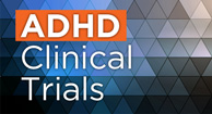 Clinical Trials for ADHD