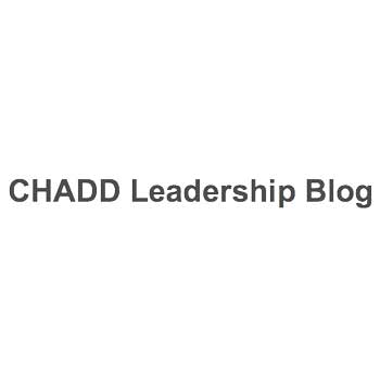 CHADD Leadership Blog