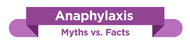anaphylaxis myths and realities