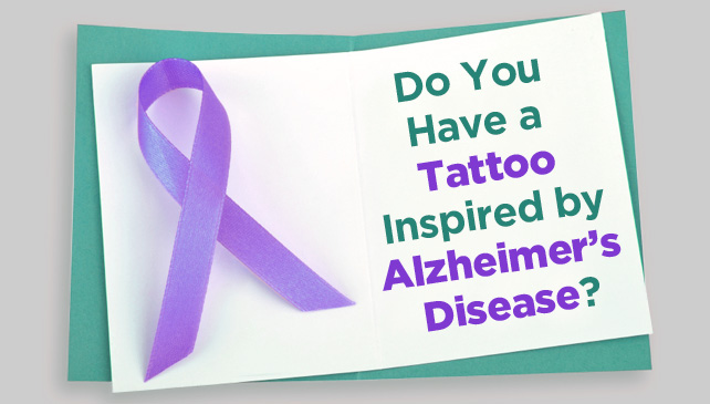 Do you have a tattoo inspired by Alzheimers Disease