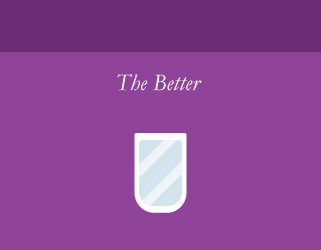 the better