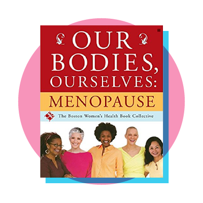 'Our Bodies, Ourselves: Menopause'