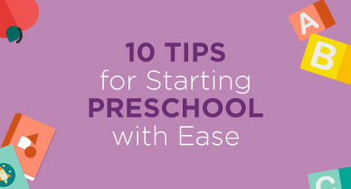 10 Tips for Starting Preschool with Ease