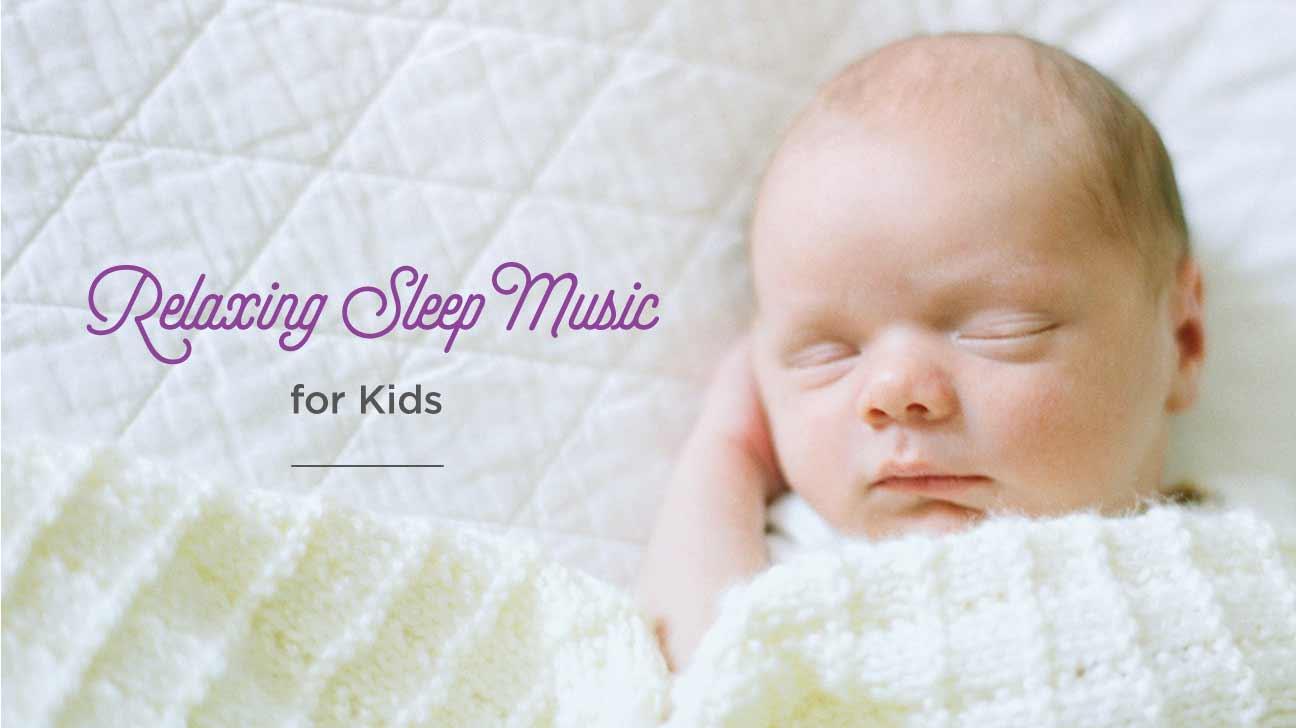 Relaxing Sleep Music for Kids