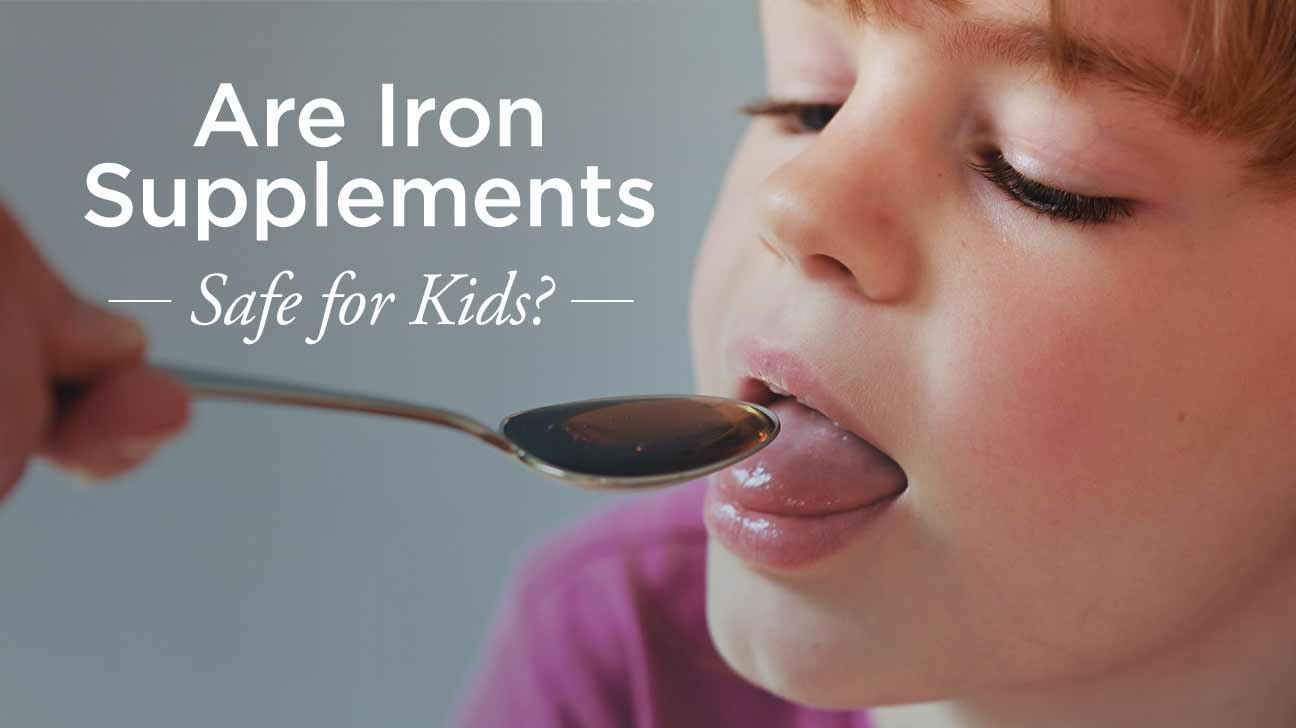 Iron Supplements For Kids Safe Types