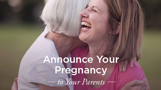How to Tell Your Parents You're Pregnant: 9 Ideas