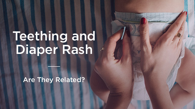 teething and diaper rash