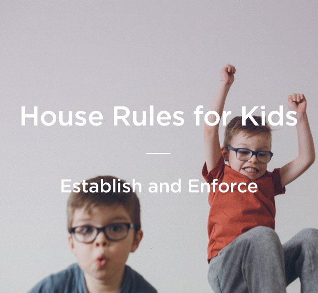House Rules For Kids Establishing And Enforcing