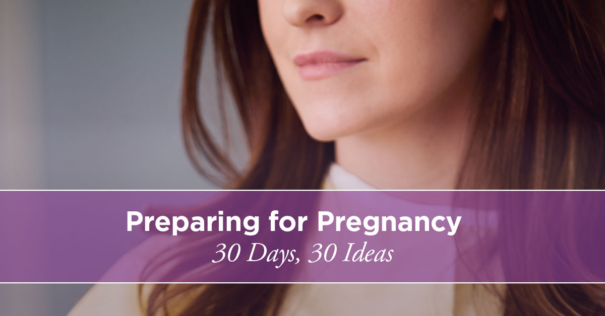 How To Prepare Your Body For Pregnancy In 30 Days