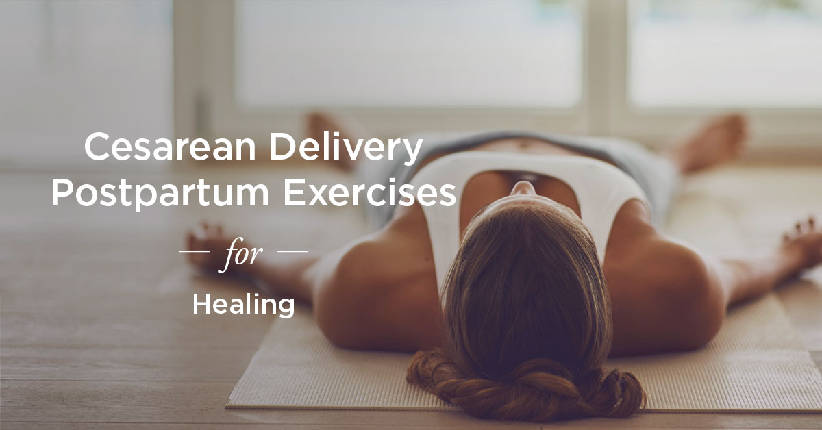 C Section Recovery Exercises For Strength