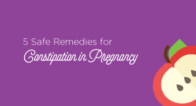 5 Safe Remedies for Constipation in Pregnancy