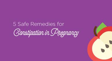 Constipation in Pregnancy: 5 Fool-Proof Remedies