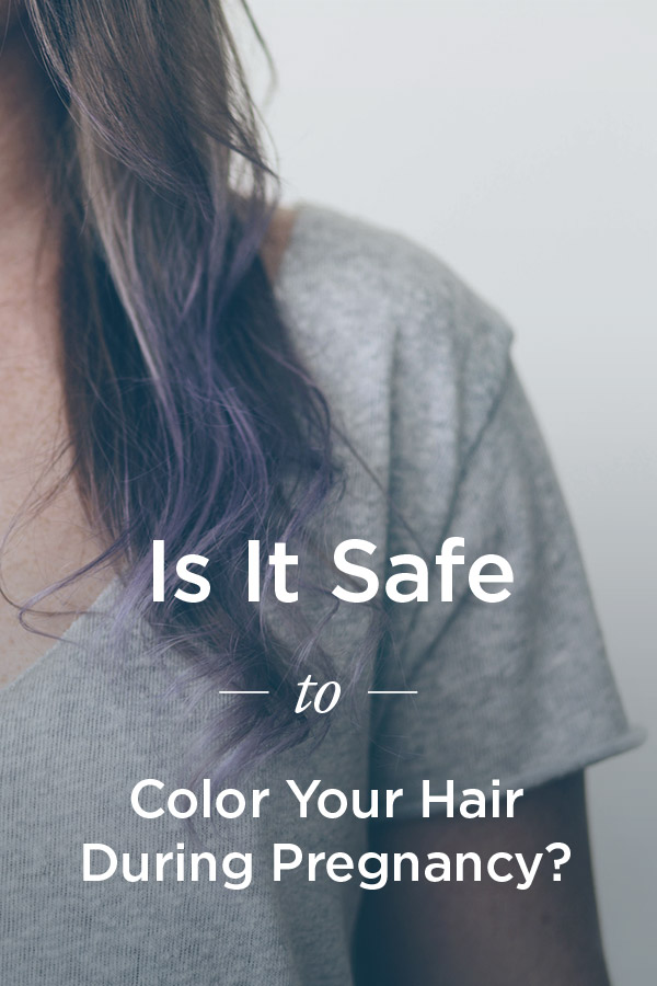 Dying Hair While Pregnant Is It Safe