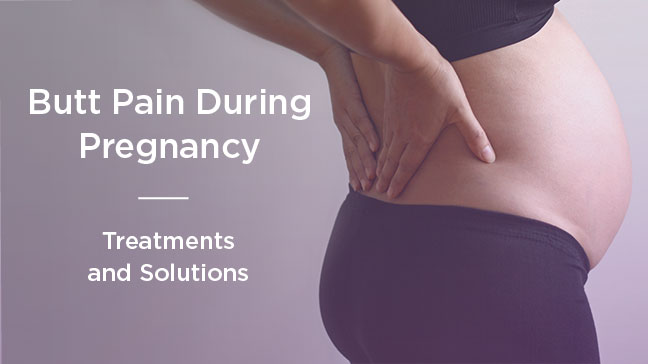 Butt Pain During Pregnancy How To Cope