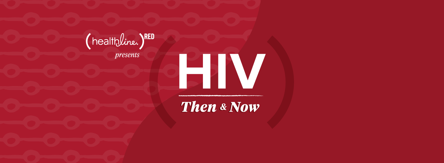 HIV: Then & Now